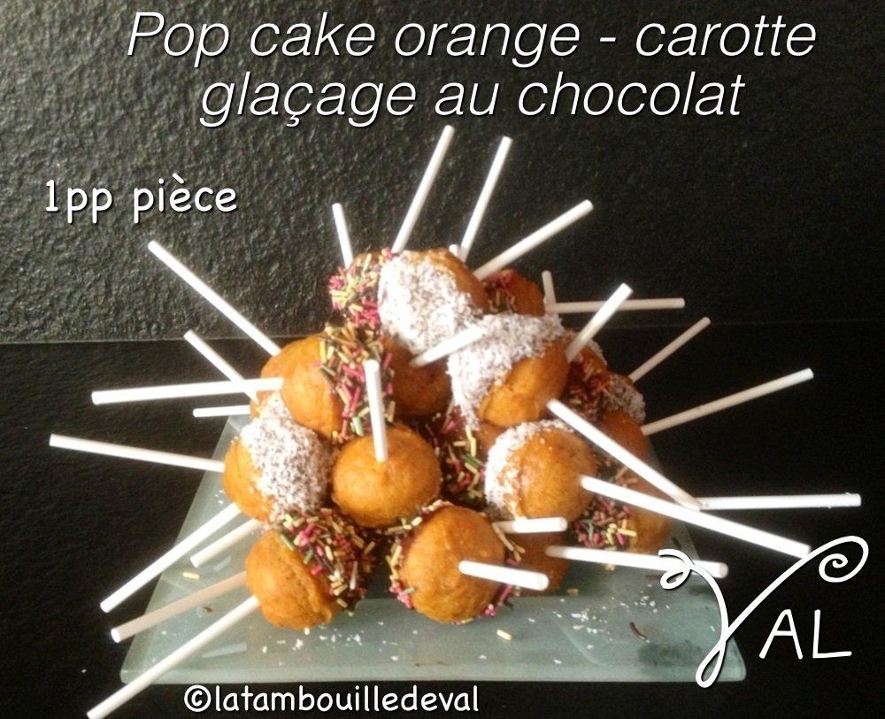 Pop cake orange carotte gla age au chocolat noir latambouilledeval - Glacage pop cake ...